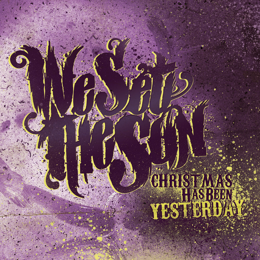 We Set The Sun - Christmas Has Been Yesterday (2011)