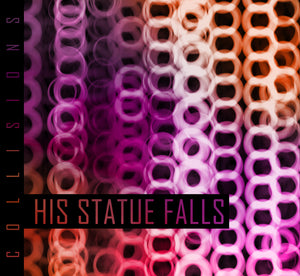 His Statue Falls - Collisions - CD (2010) - CD - Redfield Records
