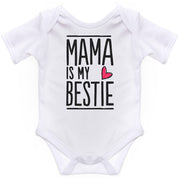 Boy Girl Body Suit Baby Grow Mama Is My Bestie
