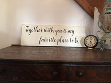 Love Sign, Love Saying Sign, Bedroom Sign, Together With You Sign, Farmhouse Wood Sign, Love Quote Sign, Rustic Sign,