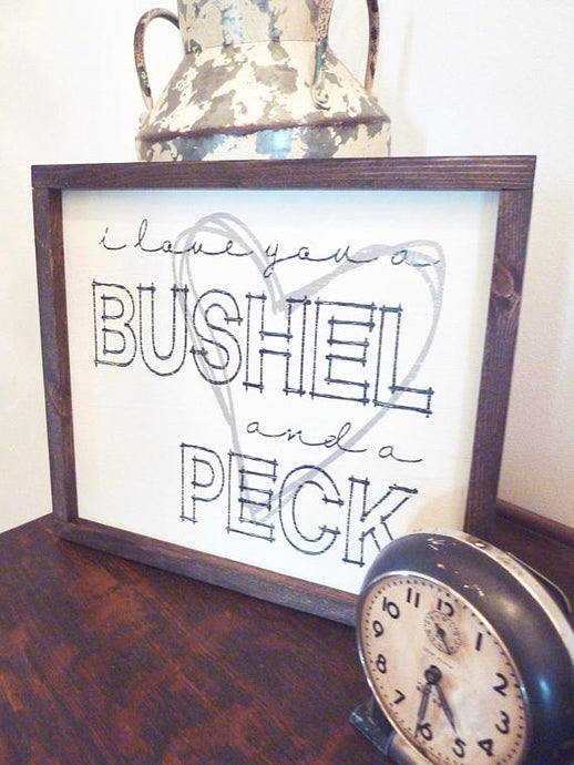 I Love You A Bushel And A Peck Sign, Bushel And A Peck Sign, Love Sign, Farmhouse Sign, Nursery Decor Sign, Lullaby Sign,