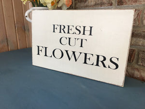 Fresh Cut Flowers Sign, Flower Wood Sign, Farmhouse Wood Sign, Flowers Sign, Painted Flower Sign,