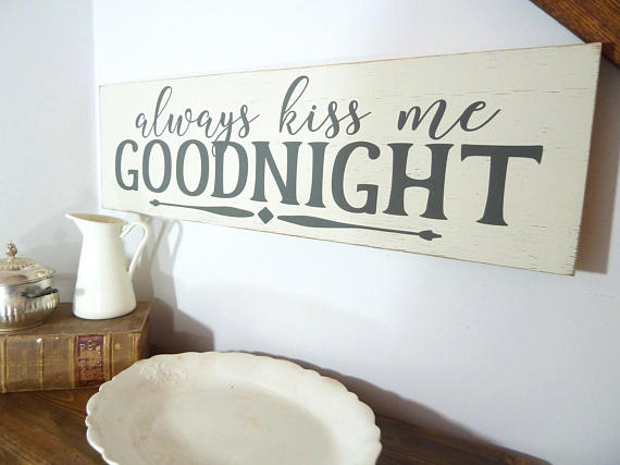 Always Kiss Me Goodnight Sign, Bedroom Wall Decor, Anniversary Gift, Wedding Gift, Engagement Gift, Love Sign, Bedroom Wall Art,