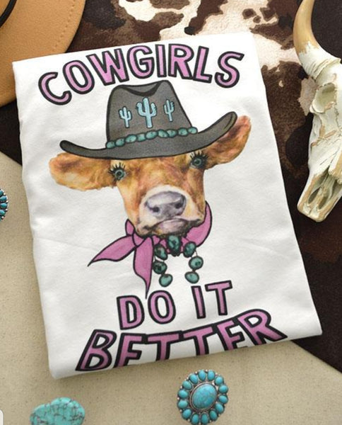 Cowgirls Do It Better Tee