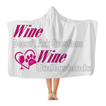 "Apparel Adult - 72"" wide x 55"" tall WineyBitches.Co Wine Understands Collection Classic Adult Hooded Blanket WineyBitchesCo"