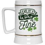"Drinkware White / One Size Winey Bitches Co ""A Wee Bit O' Wine Is Fine"" Beer Stein 22oz. WineyBitchesCo"