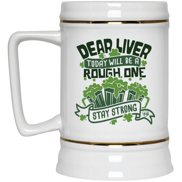 "Drinkware White / One Size Winey Bitches Co Dear Liver, Today will be a Rough One, Stay Strong"" Beer Stein 22oz. WineyBitchesCo"