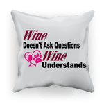 "Homeware 17.7""x17.7"" / Satin Wine Understands Collection Sublimation Cushion Cover WineyBitchesCo"