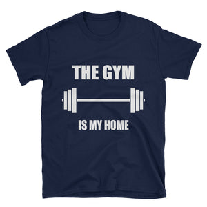 The Gym Is My Home Unisex T-Shirt