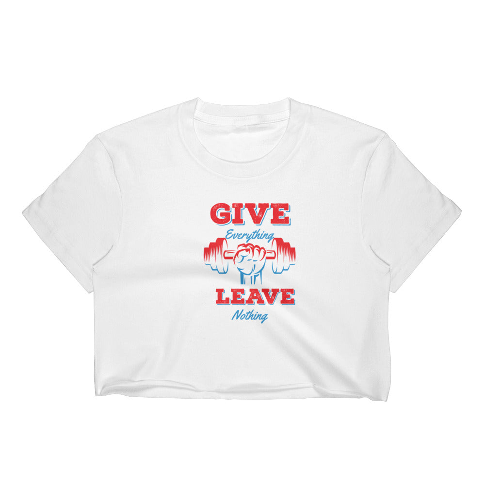 Give Everything Leave Nothing Women's Crop Top