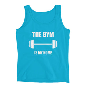 The Gym Is My Home - Ladies' Tank