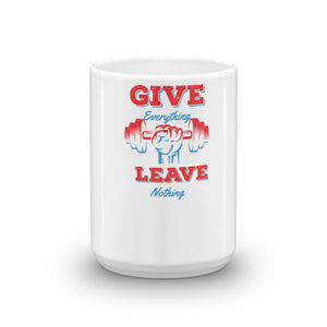 Give Everything Leave Nothing Mug