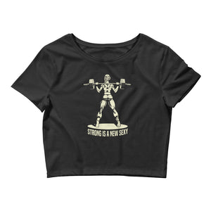 Women's Strong Is The New Sexy Crop Tee