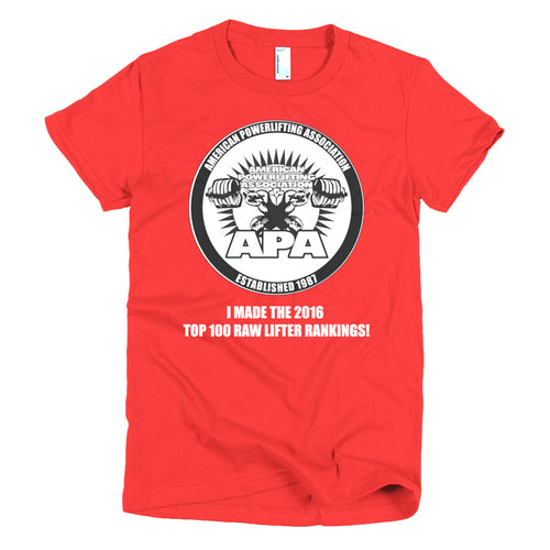 I made the APA 2016 Top 100 Raw Lifter Rating List women's t-shirt