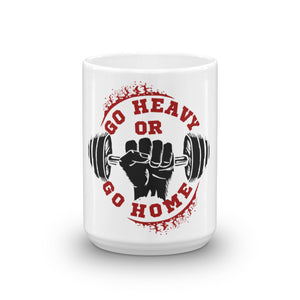 Go Heavy Or Go Home Mug