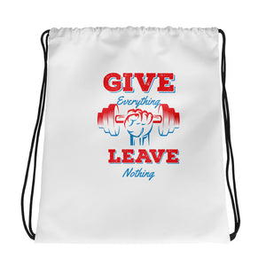 Give Everything Leave Nothing Drawstring bag