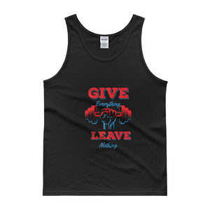 Give Everything Leave Nothing Tank top