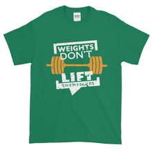 Weights Don't Lift Themselves T-Shirt