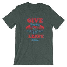 Give Everything Leave Nothing Unisex T-Shirt