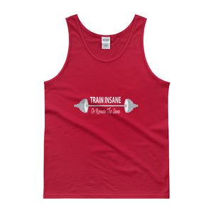 Train Insane Or Remain The Same - Tank top