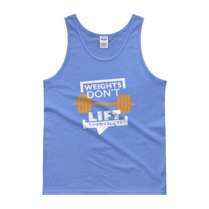 Weights Don't Lift Themselves Tank top