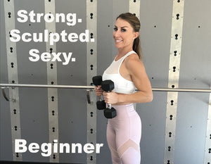 Strong. Sculpted. Sexy. Beginner
