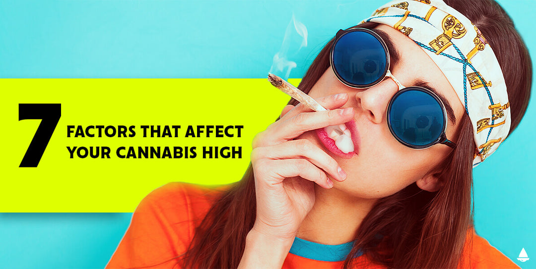 7 Factors That Affect Your Cannabis High