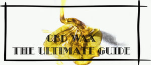 CBD WAX UK GUIDE HOW TO USE