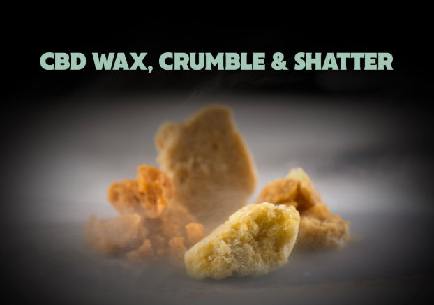 What Is CBD Wax Crumble & CBD Shatter?