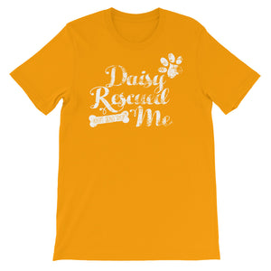 """Daisy Rescued Me"" Short-Sleeve Unisex T-Shirt"