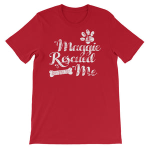 """Maggie Rescued Me"" Short-Sleeve Unisex T-Shirt"