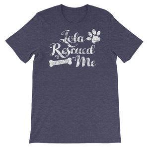 """Lola Rescued Me"" Short-Sleeve Unisex T-Shirt"
