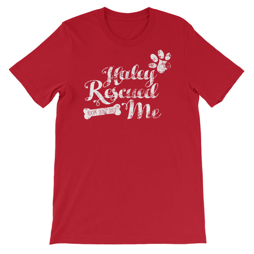 """Haley Rescued Me"" Short-Sleeve Unisex T-Shirt"