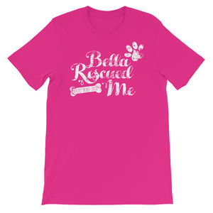 """Bella Rescued Me"" Short-Sleeve Unisex T-Shirt"