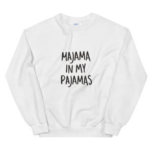 MAJAMA IN MY PAJAMAS SWEATSHIRT