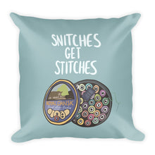 Load image into Gallery viewer, SNITCHES GET STITCHES PILLOW