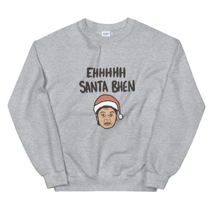 EH SANTA BHEN HOLIDAY SWEATSHIRT