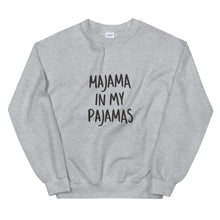 Load image into Gallery viewer, MAJAMA IN MY PAJAMAS SWEATSHIRT