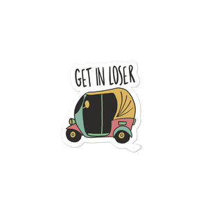 GET IN LOSER STICKER