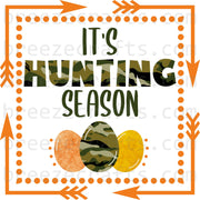 It's Hunting Season Easter Heat Transfer Vinyl or Sublimation Transfer - T104 Easter Egg Hunt pre-printed transfer