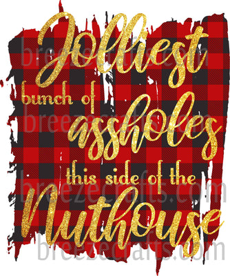Jolliest Bunch of Assholes Sublimation Transfer - red and black buffalo plaid - T107