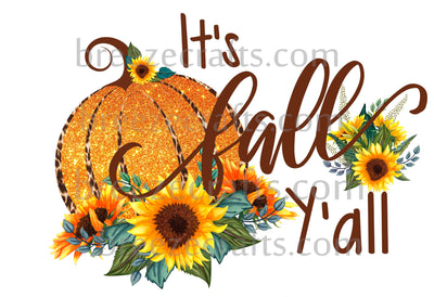 It's Fall Y'all Sublimation Transfer - Pumpkin and Sunflower design - T106