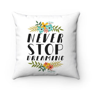 Never Stop Dreaming Pillow Case - The Harmony Box