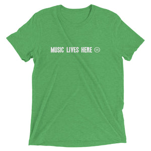 """MUSIC LIVES HERE""- ALL CAPS - Men's Triblend T-shirt"