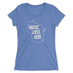 "Wisconsin ""MUSIC LIVES HERE"" Women's Triblend T-Shirt"