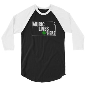 "Kansas (Wichita) Irish ""MUSIC LIVES HERE"" 3/4 sleeve raglan shirt"