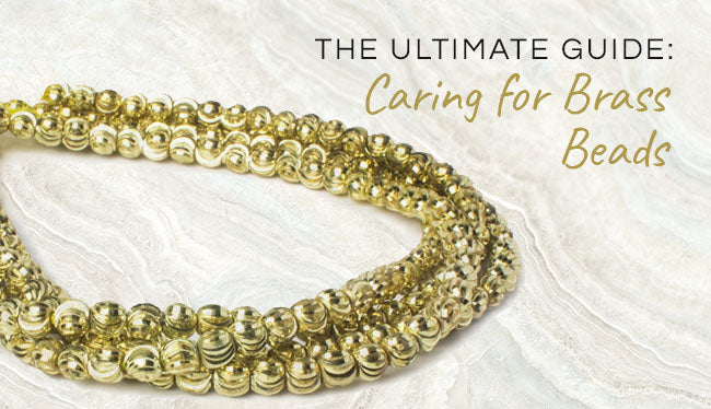 ultimate guide caring for brass beads