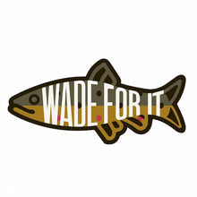 Wade For It Decal