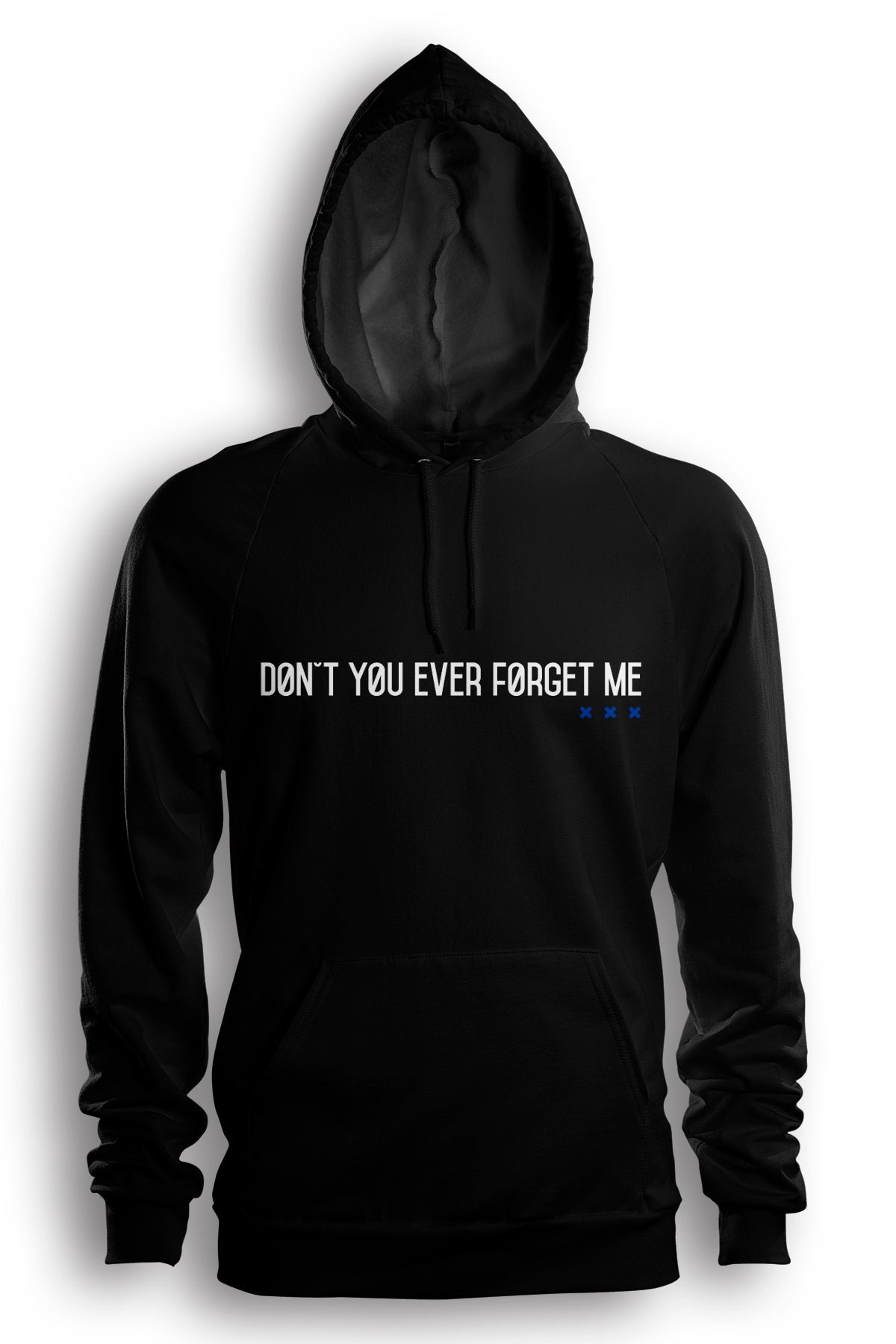 Dont You Ever Forget Me (Hoodie) (Long)