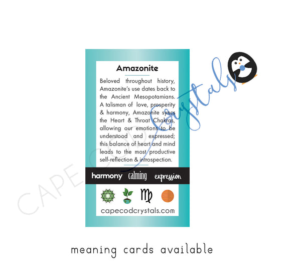 Amazonite Meaning Card | Beloved throughout history, Amazonite's use dates back to the Ancient Mesopotamians.  A talisman of love, prosperity & harmony, Amazonite syncs the Heart & Throat Chakras, allowing our emotions to be understood and expressed; this balance of heart and mind leads to the most productive self-reflection & introspection.